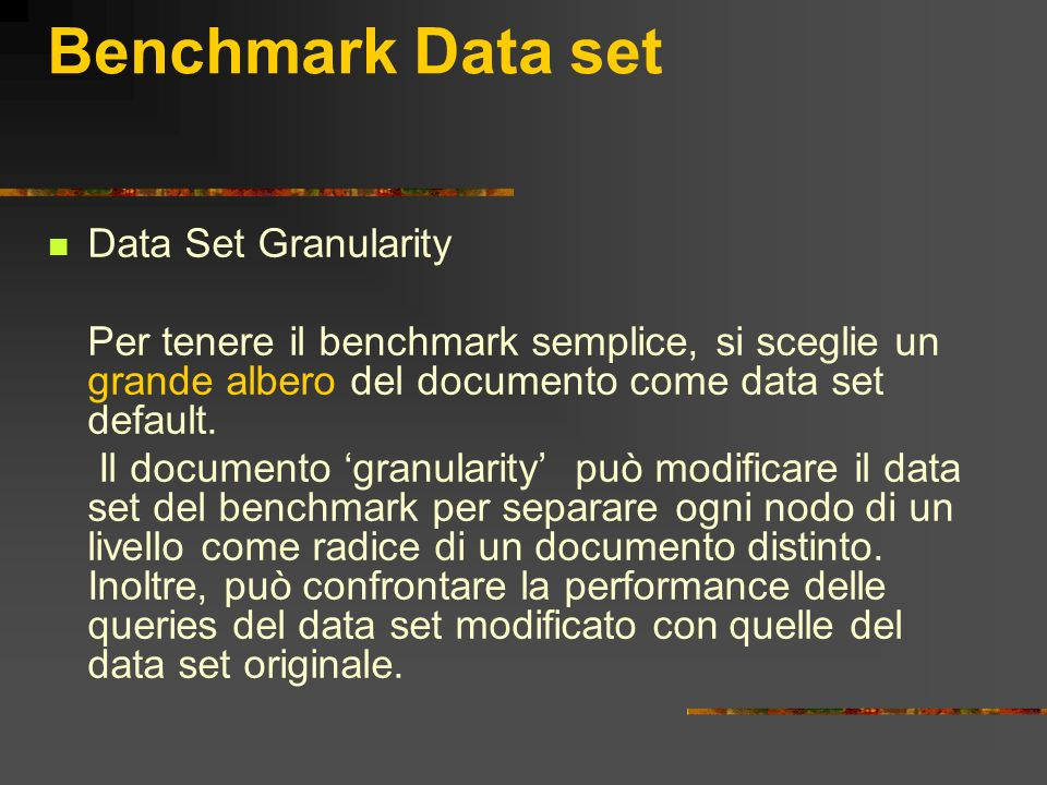 Benchmark Data set Data Set Granularity