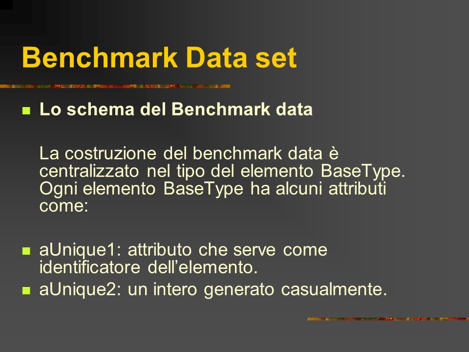 Benchmark Data set Lo schema del Benchmark data