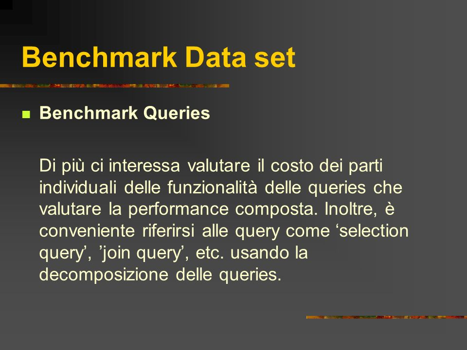 Benchmark Data set Benchmark Queries