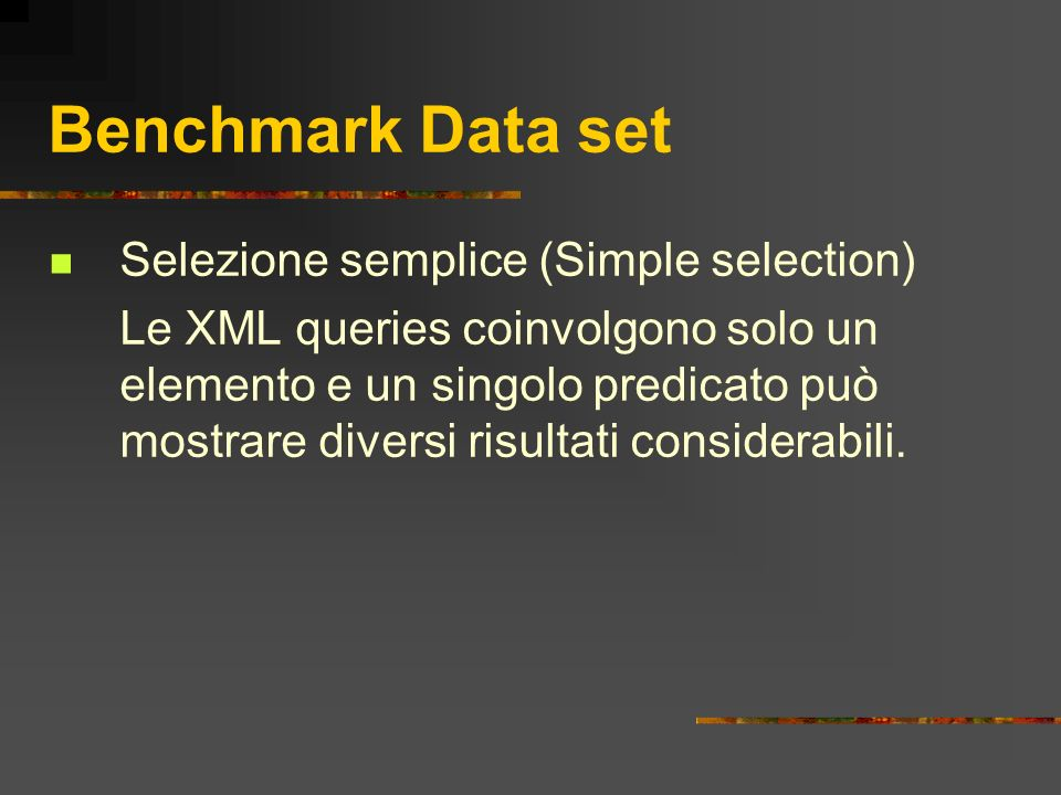 Benchmark Data set Selezione semplice (Simple selection)