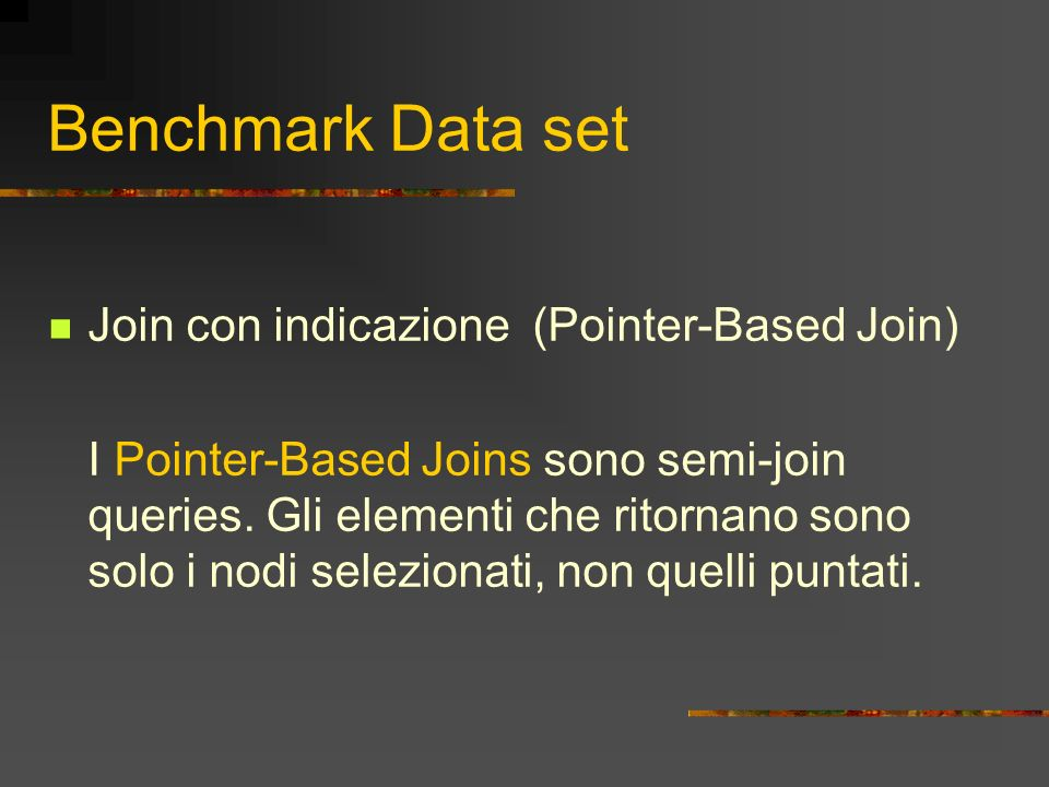 Benchmark Data set Join con indicazione (Pointer-Based Join)