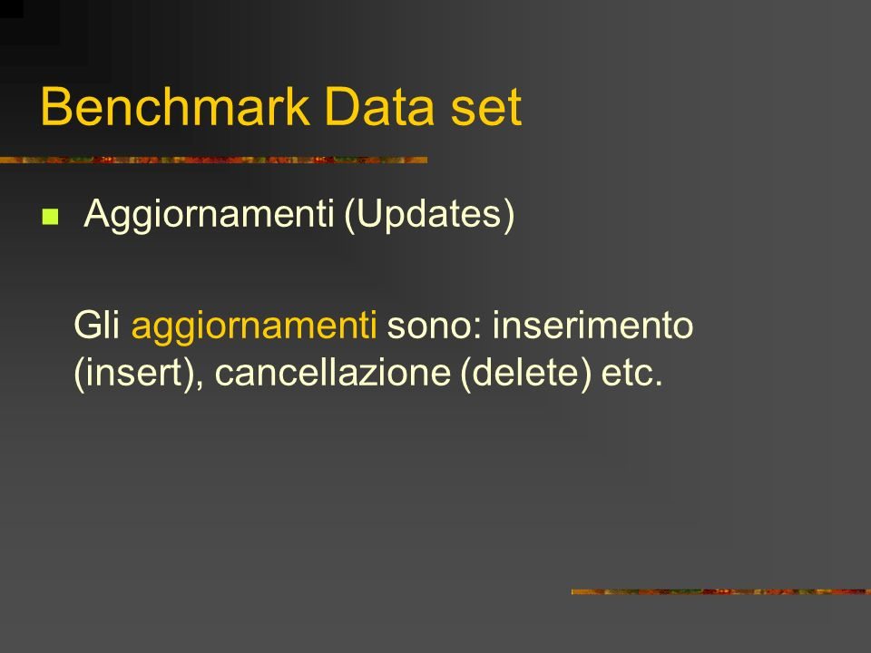 Benchmark Data set Aggiornamenti (Updates)