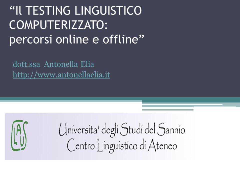 Il TESTING LINGUISTICO COMPUTERIZZATO: percorsi online e offline