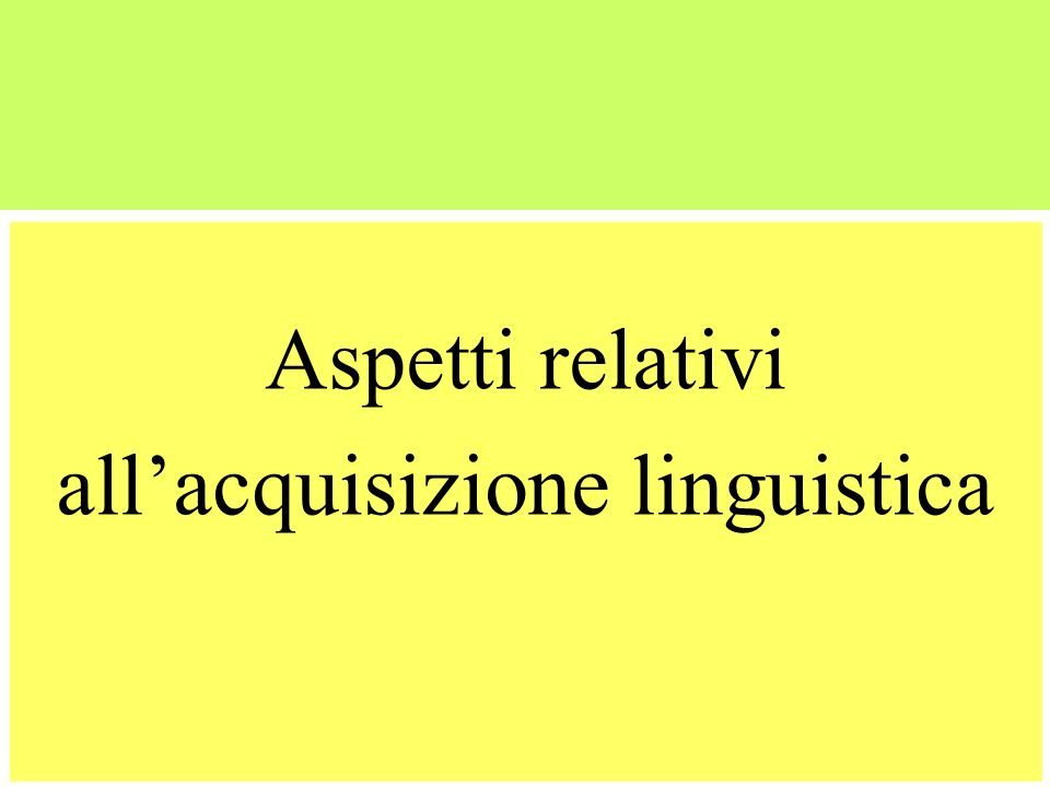all'acquisizione linguistica