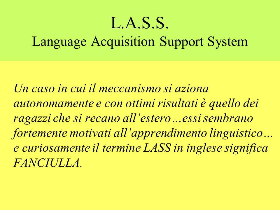 L.A.S.S. Language Acquisition Support System