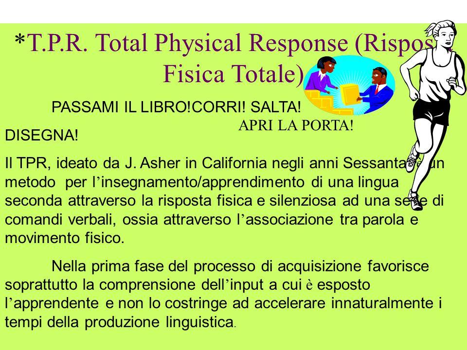 *T.P.R. Total Physical Response (Risposta Fisica Totale)