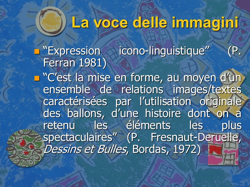 La voce delle immagini Expression icono-linguistique (P. Ferran 1981)