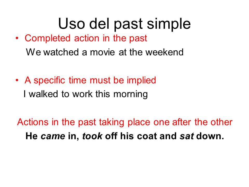 Uso del past simple Completed action in the past