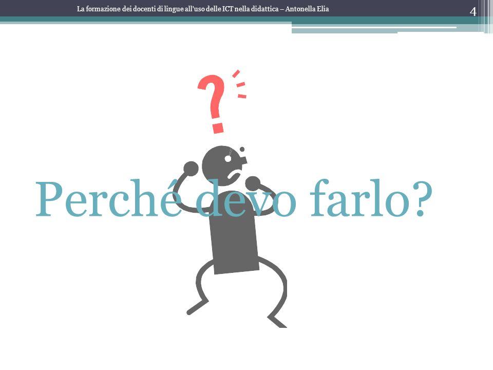 La formazione dei docenti di lingue all uso delle ICT nella didattica – Antonella Elia