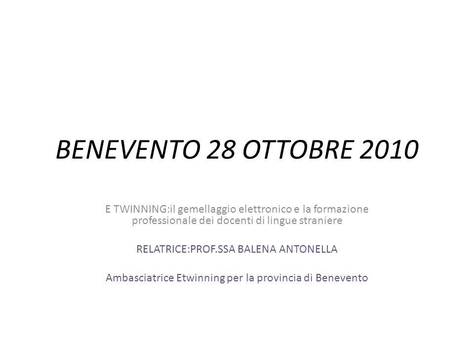 BENEVENTO 28 OTTOBRE 2010 E TWINNING:il gemellaggio elettronico e la formazione professionale dei docenti di lingue straniere.