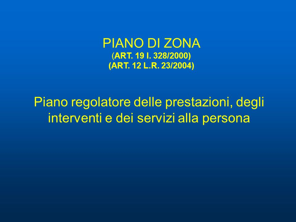 PIANO DI ZONA (ART. 19 l. 328/2000) (ART. 12 L.R. 23/2004)