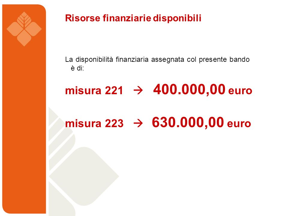 misura 221  400.000,00 euro misura 223  630.000,00 euro