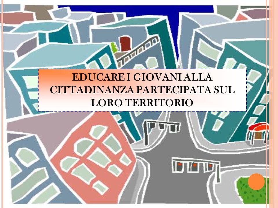 EDUCARE I GIOVANI ALLA CITTADINANZA PARTECIPATA SUL LORO TERRITORIO