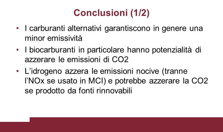 Conclusioni (1/2) I carburanti alternativi garantiscono in genere una minor emissività.