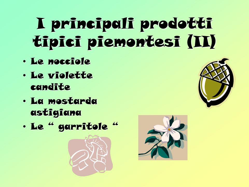 I principali prodotti tipici piemontesi (II)