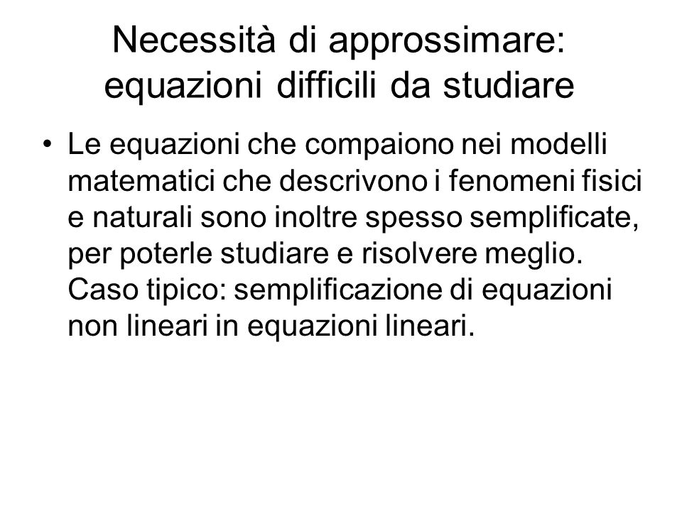 Necessità di approssimare: equazioni difficili da studiare