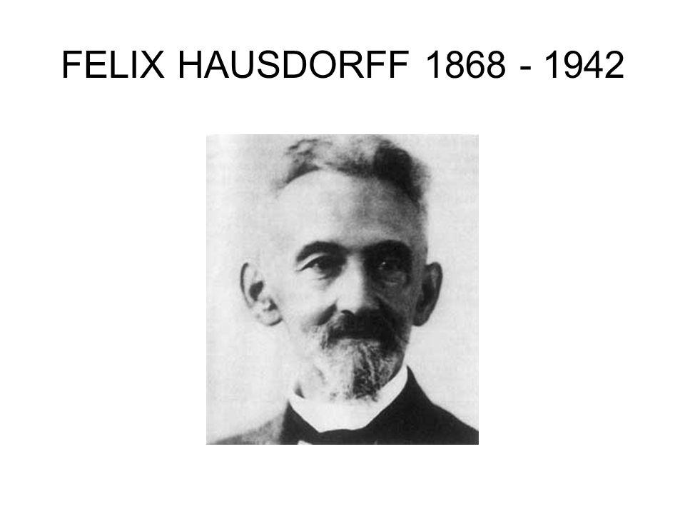 FELIX HAUSDORFF 1868 - 1942