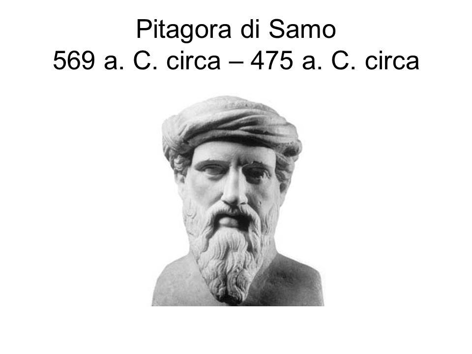 Pitagora di Samo 569 a. C. circa – 475 a. C. circa