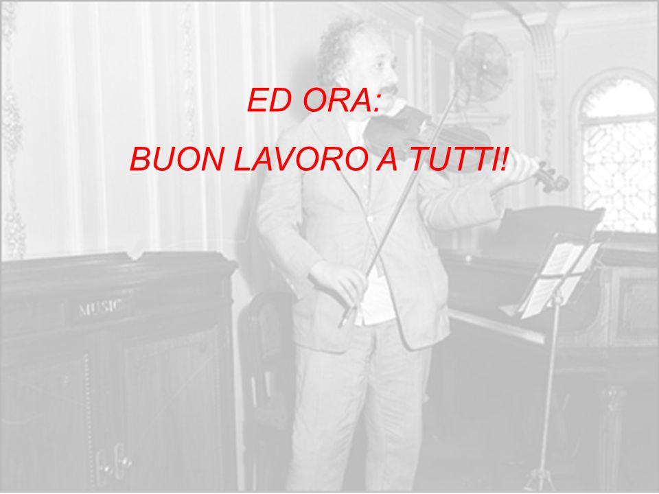 ED ORA: BUON LAVORO A TUTTI!