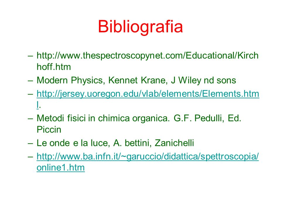 Bibliografia   Modern Physics, Kennet Krane, J Wiley nd sons.
