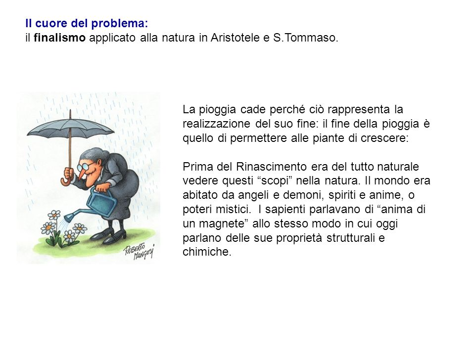 Il cuore del problema: il finalismo applicato alla natura in Aristotele e S.Tommaso.