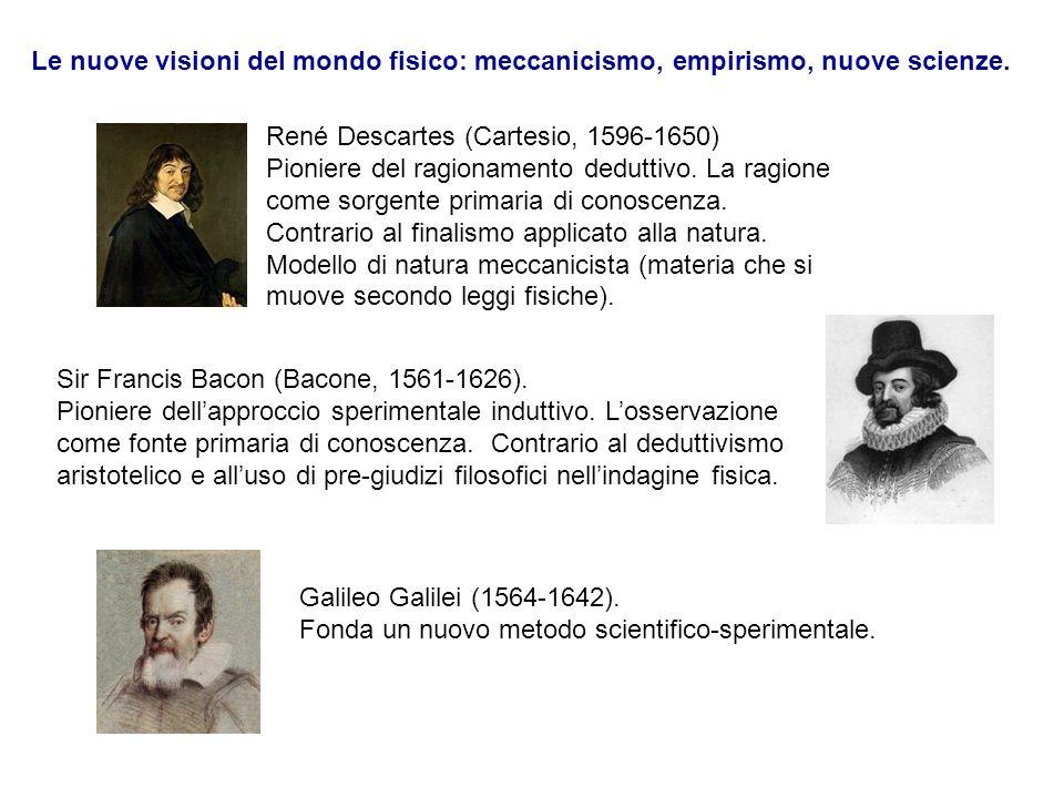 Le nuove visioni del mondo fisico: meccanicismo, empirismo, nuove scienze.