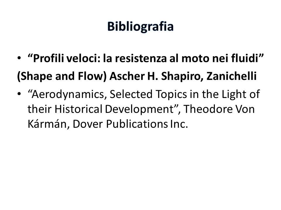 Bibliografia Profili veloci: la resistenza al moto nei fluidi