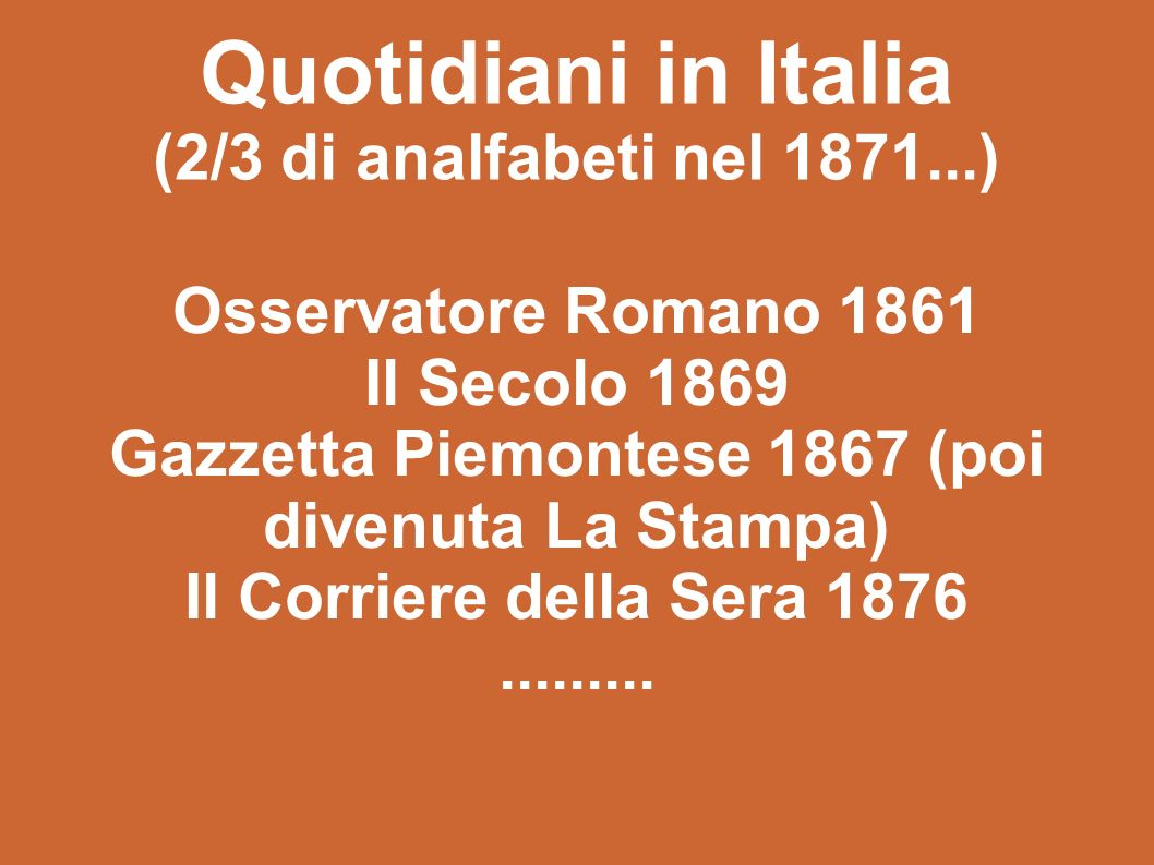 Quotidiani in Italia (2/3 di analfabeti nel 1871...)