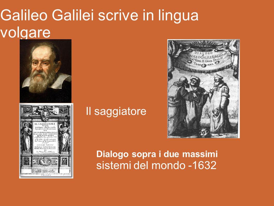 Galileo Galilei scrive in lingua volgare