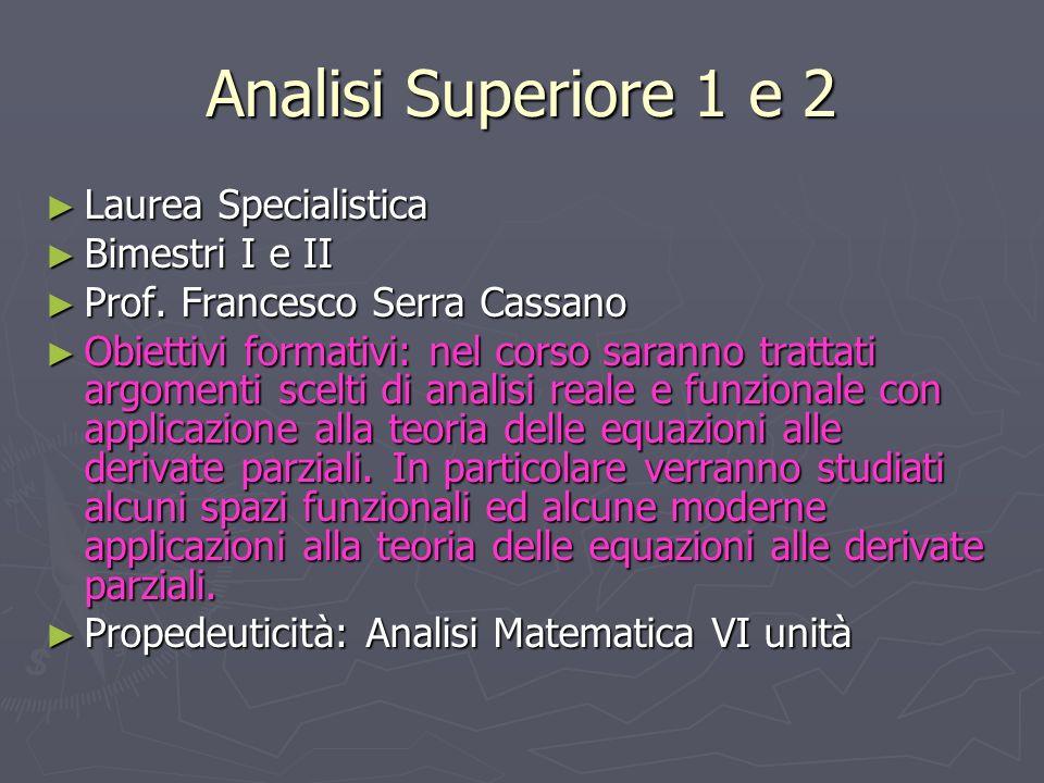 Analisi Superiore 1 e 2 Laurea Specialistica Bimestri I e II