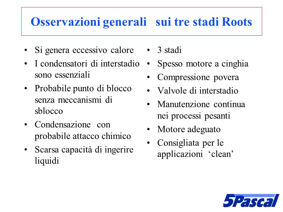Osservazioni generali sui tre stadi Roots
