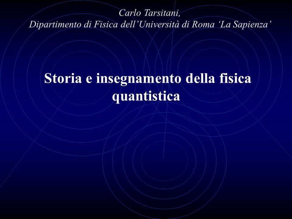 Storia e insegnamento della fisica quantistica