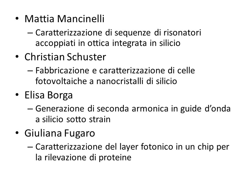 Mattia Mancinelli Christian Schuster Elisa Borga Giuliana Fugaro