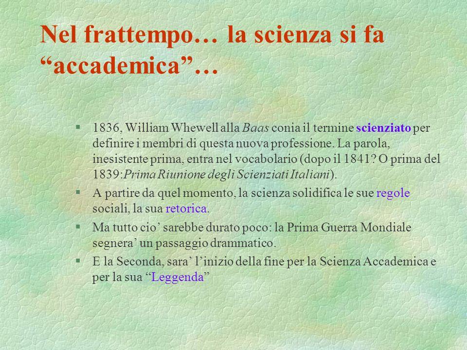 Nel frattempo… la scienza si fa accademica …