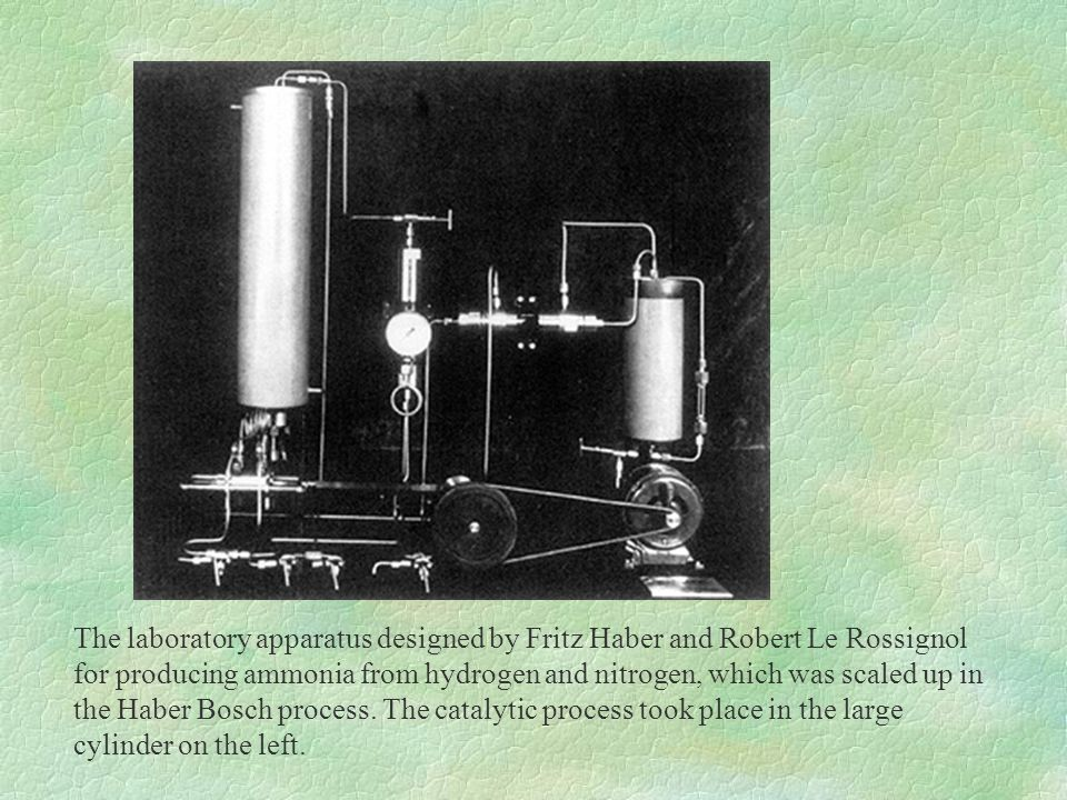 The laboratory apparatus designed by Fritz Haber and Robert Le Rossignol for producing ammonia from hydrogen and nitrogen, which was scaled up in the Haber Bosch process.