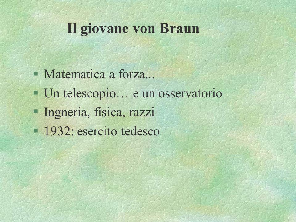 Il giovane von Braun Matematica a forza...