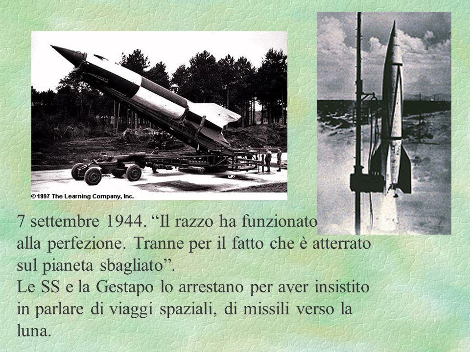 7 settembre 1944. Il razzo ha funzionato