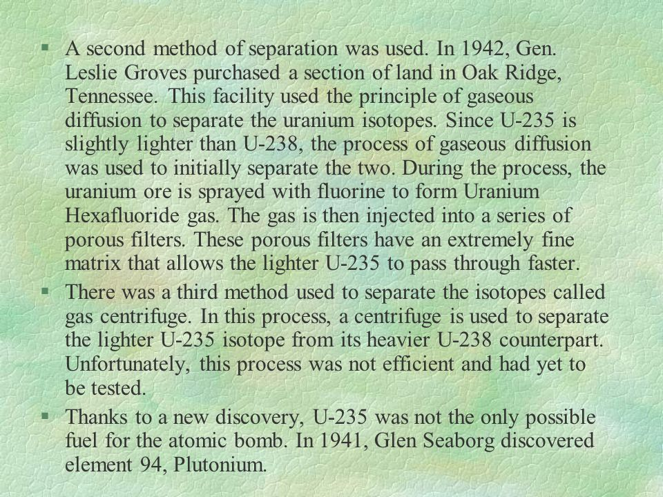 A second method of separation was used. In 1942, Gen