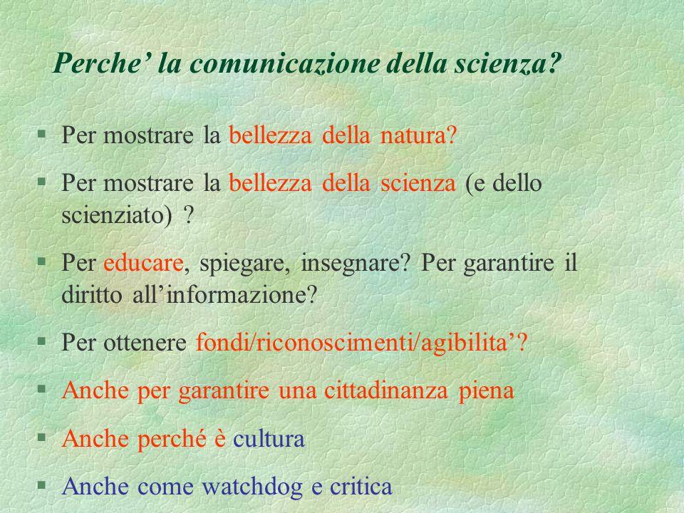 Perche' la comunicazione della scienza