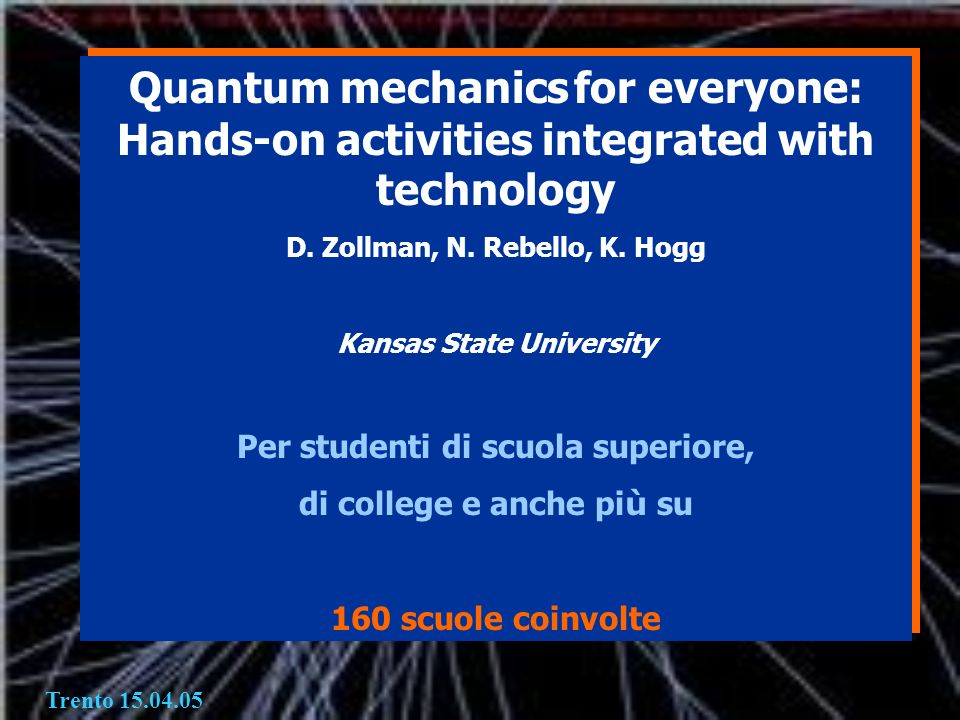 Quantum mechanics for everyone: Hands-on activities integrated with technology