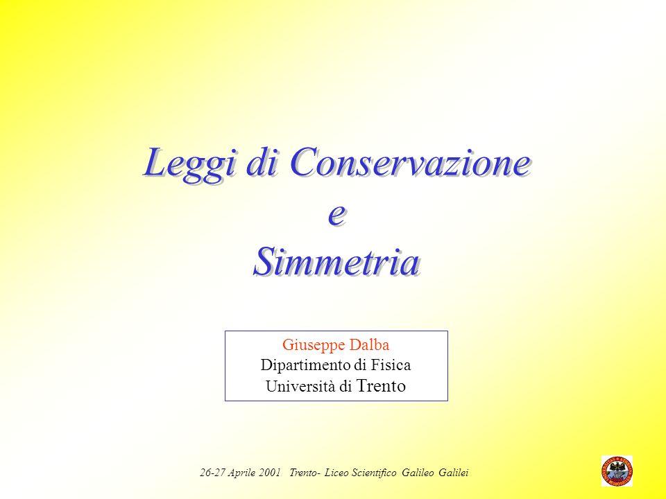 Leggi di Conservazione e Simmetria
