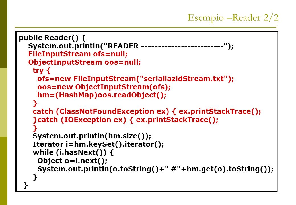 Esempio –Reader 2/2 public Reader() {