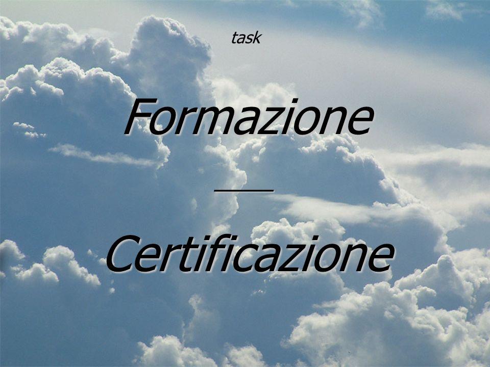 task Formazione ____ Certificazione