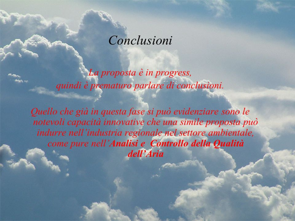 Conclusioni La proposta è in progress,