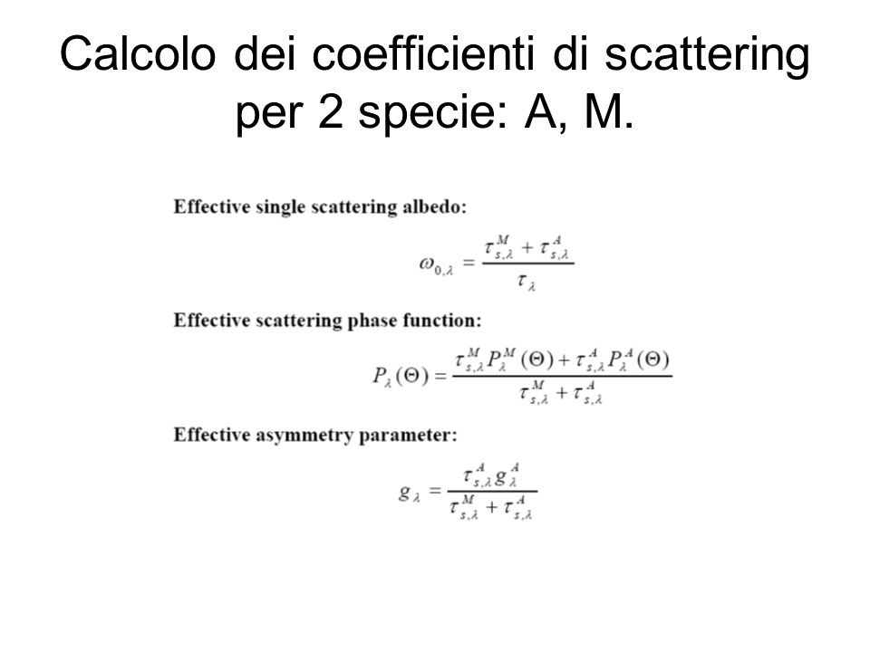 Calcolo dei coefficienti di scattering per 2 specie: A, M.
