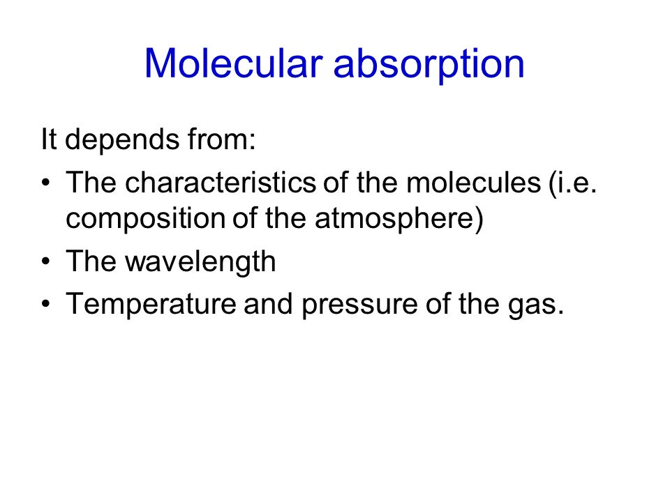 Molecular absorption It depends from: