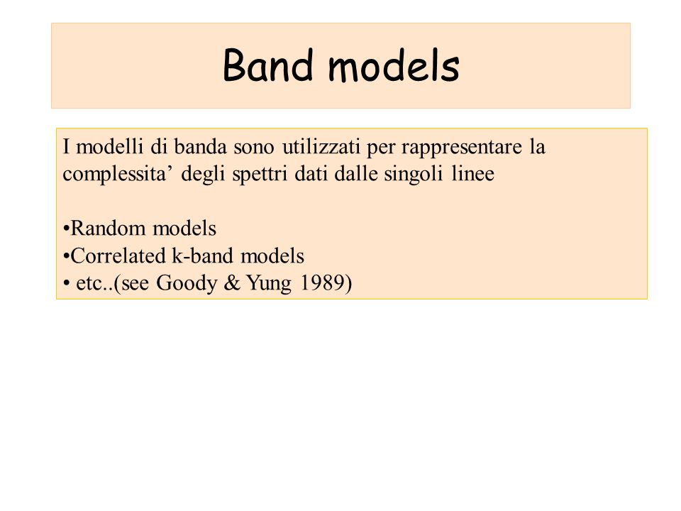Band models I modelli di banda sono utilizzati per rappresentare la complessita' degli spettri dati dalle singoli linee.