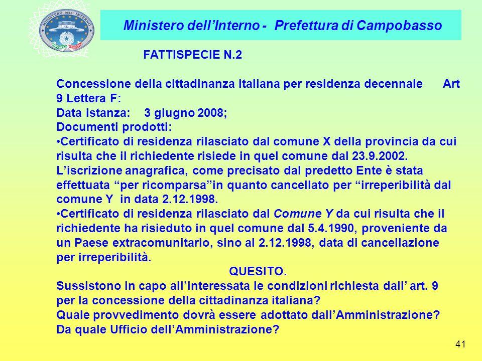 FATTISPECIE N.2 Concessione della cittadinanza italiana per residenza decennale Art 9 Lettera F: