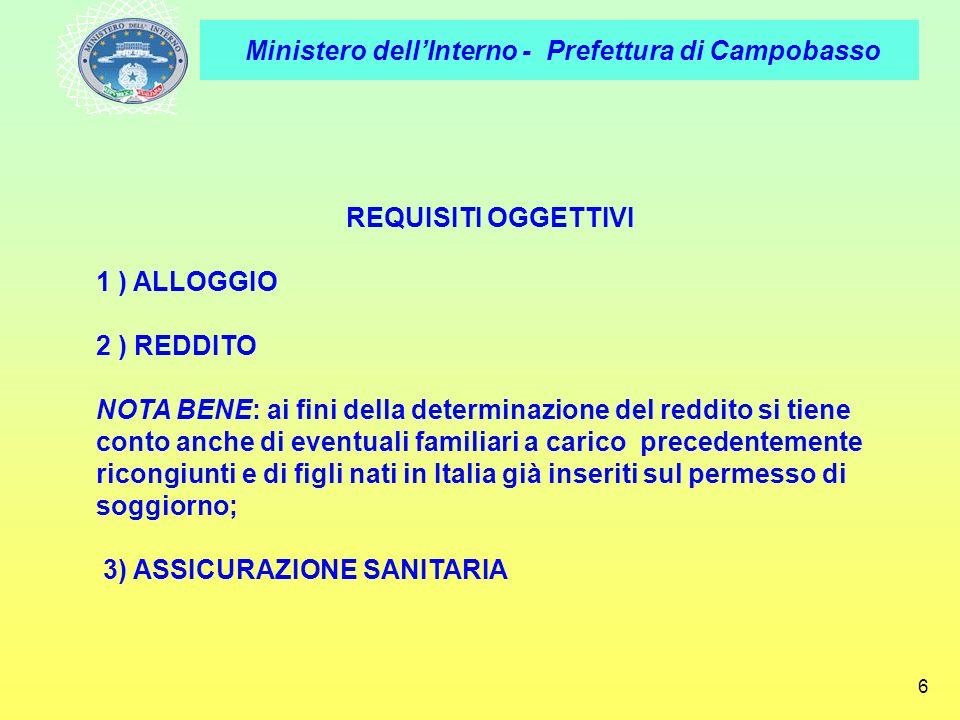 REQUISITI OGGETTIVI 1 ) ALLOGGIO. 2 ) REDDITO.