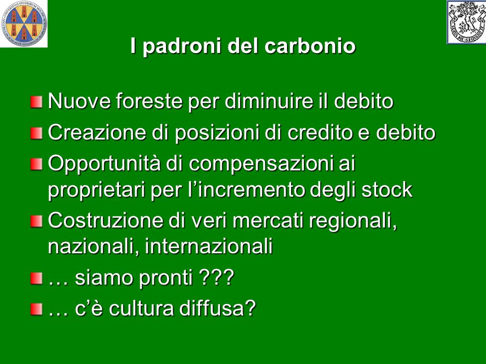 I padroni del carbonio Nuove foreste per diminuire il debito. Creazione di posizioni di credito e debito.